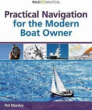Practical Navigation for the Modern Boat Owner by Pat Manley (2008, Hardcover)