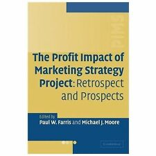 The Profit Impact of Marketing Strategy Project : Retrospect and Prospects...