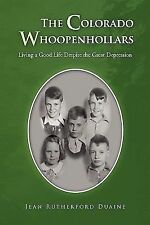 The Colorado Whoopenhollars: Living a Good Life Despite the Great Depression, Du