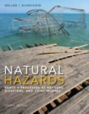 Natural Hazards : Earth's Processes As Hazards, Disasters, and Catastrophes...