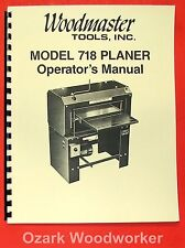 WOODMASTER 718 Planer Operator Instruction & Part Manual 0986