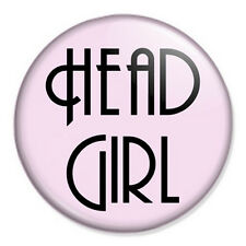 "Head Girl 25mm 1"" Pin Badge Button School Disco Fancy Dress St Trinians Hen"