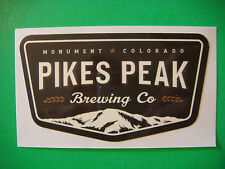 BEER STICKER ~*~ PIKES PEAK Brewing ~ Monument, COLORADO Craft Brewery, Est 2011