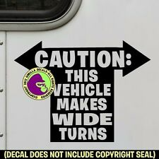 CAUTION VEHICLE MAKES WIDE TURNS RV Truck Horse Trailer Sign Decal Sticker BL