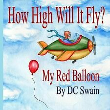 How High Will It Fly? : (My Red Balloon) (2014, Paperback)