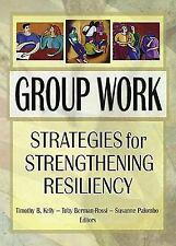 Group Work: Strategies for Strengthening Resiliency