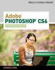 Adobe Photoshop CS6: Comprehensive (Adobe Cs6 By Course Technology)