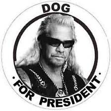 """DOG  The Bounty Hunter - For President""  Funny  Political  Bumper Sticker/Decal"