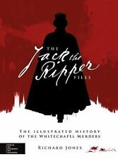 Jack the Ripper : The Illustrated History of the Whitechapel Murders by...