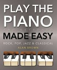 Alan Brown - Play The Piano And Keyboard Ma (2013) - Used - Trade Paper (Pa