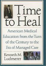 Time to Heal: American Medical Education from the Turn of the Century to the Era