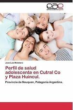 Perfil de Salud Adolescente en Cutral Co y Plaza Huincul by Mulatero Jose...