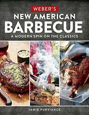 Webers New American Barbecue™: A Modern Spin on the Classics