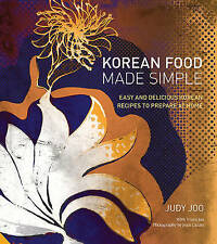 Korean Food Made Simple: Easy and Delicious Korean Recipes to Prepare at Home, A