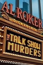 The Talk Show Murders by Dick Lochte and Al Roker (2011, Hardcover)D/J Brand New