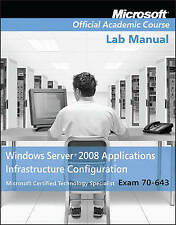 Lab Manual, Exam 70-643, Windows Server Applications Infrastructure