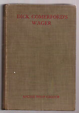 Archer Philip Crouch - Dick Comerford's Wager - 1st Ed 1911 - SIGNED - Rare