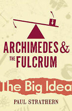 Archimedes And The Fulcrum (Big Idea) By Paul Strathern