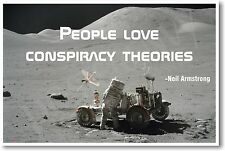 People Love Conspiracy Theories - Neil Armstrong - NEW Famous Person Moon POSTER