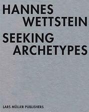 Hannes Wettstein: Seeking Archetypes, , Excellent Book