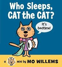 Who Sleeps, Cat the Cat? by Mo Willems (2014, Board Book)