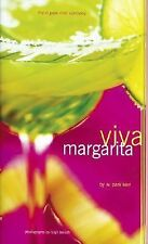 Viva Margarita : Fabulous Fiestas in a Glass, Munchies and More by W. Park...