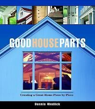Good House Parts: Creating a Great Home Piece by Piece-ExLibrary