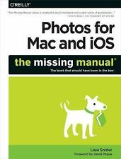 Photos for Mac and IOS: the Missing Manual by Lesa Snider (2015, Paperback)