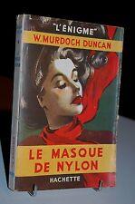 LE MASQUE DE NYLON W. Murdoch Duncan 1948 L'ENIGME avec JAQUETTE
