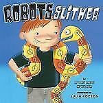 Robots Slither Hardcover BOOK 2004 by Ryan Ann Hunter. Light wear to dust jacket