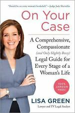 On Your Case : A Comprehensive, Compassionate (and Only Slightly Bossy) Legal...