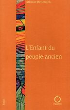 L'Enfant du peuple ancien by Anouar Benmalek Like New!! FREE POST Softback 2000