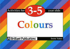 Colours: Activities for 3-5 Year Olds by Irene Yates (Paperback, 1998)