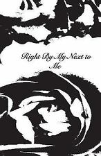 Right by My Next to Me by Regina Shepherd (2016, Paperback)