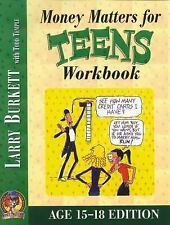 Money Matters Workbook for Teens (ages 15-18) by Larry Burkett