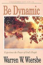Be Dynamic (Acts 1-12): Experience the Power of God's People (The BE Series Com