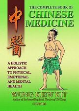 The Complete Book of Chinese Medicine : A Holistic Approach to Physical,...