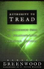 Authority to Tread: A Practical Guide for Strategic-Level Spiritual Warfare, Reb
