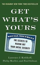 Get What's Yours: The Secrets to Maxing Out Your Social Security (The Get What's