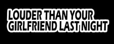 LOUDER THAN YOUR GF FUNNY DECAL STICKER EXHAUST JDM TURBO DRIFT CAR TRUCK
