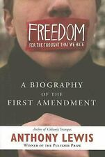 Freedom for the Thought That We Hate: A Biography of the First Amendment, Anthon