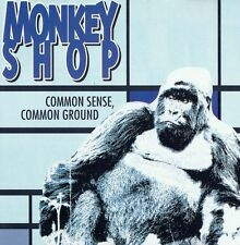 MONKEY SHOP Common sense, common ground CD
