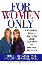 For Women Only: A Revolutionary Guide to Reclaiming Your Sex Life, Jennifer Berm