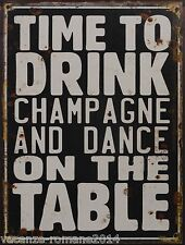Blechschild - Time To Drink Champagne And Dance On The Table 35 cm x 25 cm