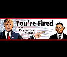 Bumper Sticker - Obama, You're Fired • Love, President Donald Trump • 2017