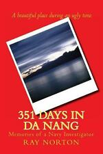 351 Days in Da Nang by Ray Norton (2013, Paperback)