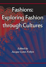 Fashions: Exploring Fashion Through Cultures by Foltyn, Jacque Lynn -Paperback