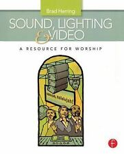 Sound, Lighting and Video : A Resource for Worship by Brad Herring (2009,...