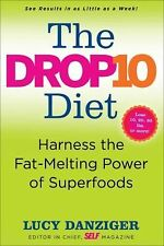 The Drop 10 Diet : Add to Your Plate to Lose the Weight by Lucy Danziger...