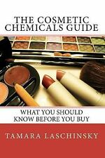The Cosmetic Chemicals Guide : What you should know before you Buy by Tamara...